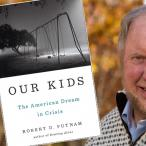Robert Putnam, author of Our Kids